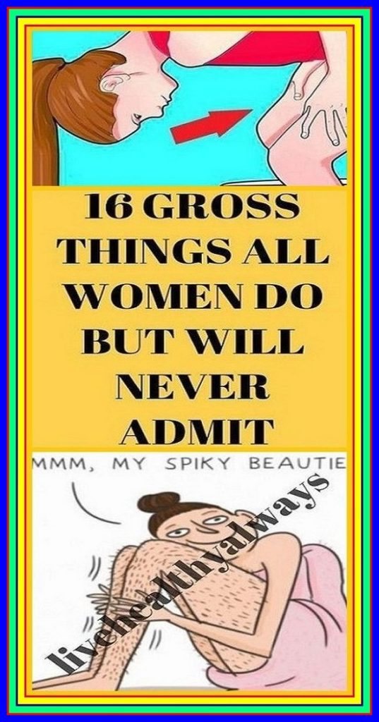 16 Gross Things All Women Do But Will Never Admit Them! Number 16 Is Gross