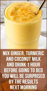 Mix Ginger, Turmeric and Coconut Milk And Drink 1 Hour Before Going To Bed – You Will Be Surprised By The Results The Next Morning!